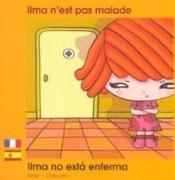Ilma N'Est Pas Malade Francais Espagnol - Couverture - Format classique