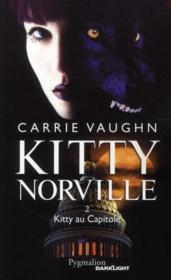 Vente livre :  Kitty Norville t.2 ; Kitty au capitole  - Carrie Vaughn