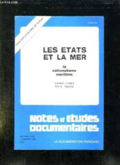Notes Et Etudes Documentaires N° 4 451 - 4 452. 10 Janvier 1978. Les Etats Et La Mer. Le Nationalisme Maritime Par Laurent Lucchini Et Michel Voelckel. - Couverture - Format classique