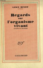 Regards Sur L'Organisme Vivant. - Couverture - Format classique