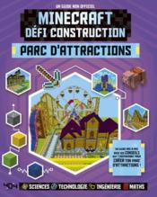 Vente  Minecraft ; défi construction ; parc d'attractions ; un guide non officiel  - Jonathan Green - Anne Rooney - Juliet Stanley