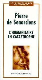 L'humanitaire en catastrophe - Couverture - Format classique