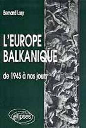 L'Europe balkanique ; de 1945 a nos jours - Intérieur - Format classique