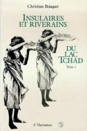 Insulaires et riverains t.1 ; du lac Tchad - Couverture - Format classique