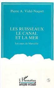 Les Ruisseaux, Le Canal Et La Mer ; Les Eaux De Marseille - Intérieur - Format classique