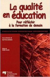 La qualité en éducation ; pour réfléchir à la formation de demain - Intérieur - Format classique