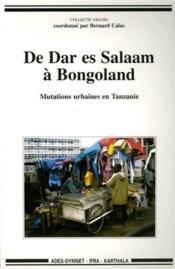 De Dar es Salaam à Bongoland ; mutations urbaines en Tanzanie - Couverture - Format classique