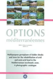 Multipurpose germplasm of fodder shrubs and trees for the rehabilitation of aridand semiarid land in - Couverture - Format classique