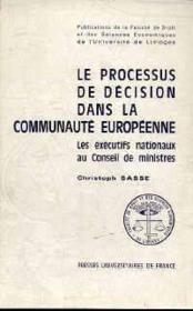 Le Processus De Decision Dans La Communaute Europeenne. Les Executifs Nationaux Au Conseil De Minis - Couverture - Format classique