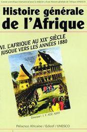 Histoire generale de l'Afrique t.6 ; l'Afrique au XIX siècle jusque vers les années 1880 - Intérieur - Format classique