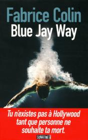Blue jay way  - Fabrice Colin