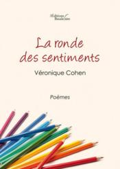 La ronde des sentiments  - Veronique Cohen - Véronique Cohen - Véronique Cohen