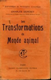 Les Transforamtions Du Monde Animal. Collection : Bibliotheque De Philosophie Scientifique. - Couverture - Format classique