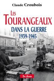 Les tourangeaux dans la guerre 1939-1945 - Couverture - Format classique