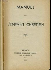 Manuel De L'Enfant Chretien - Couverture - Format classique
