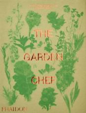 Vente livre :  The garden chef ; recipes and stories from plant to plate  - Phaidon Editors