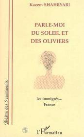Parle-Moi Du Soleil Et Des Oliviers ; Les Immigres - Intérieur - Format classique