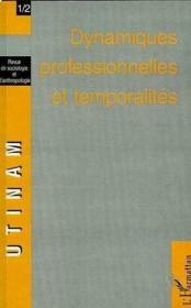 Utinam Revue Sociologie Et Anthropologie 1/2 Dynamiques Professionnelles Et Temporalites - Couverture - Format classique