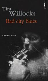 Bad city blues  - Tim Willocks