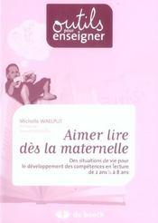 Aimer Lire Des La Maternelle Des Situations De Vie Pour Le Devlpt Des Competences En Lecture De 2 An - Intérieur - Format classique