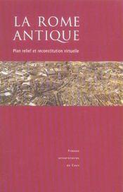 La Rome antique ; plan relief et reconstitution virtuelle - Intérieur - Format classique
