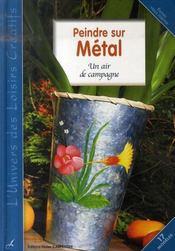 Peindre sur métal ; un air de campagne - Intérieur - Format classique