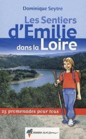 Les Sentiers D'Emilie ; Emilie Dans La Loire - Couverture - Format classique