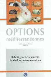 Rabbit genetic resources in mediterranean countries options mediterraneennesserie b n 38 - Couverture - Format classique