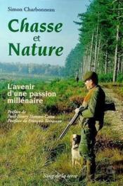 Chasse et nature: une passion millenaire - Couverture - Format classique