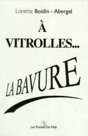 A Vitrolles... La Bavure - Couverture - Format classique