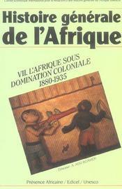 Histoire generale de l'Afrique t.7 ; l'Afrique sous domination coloniale, 1880-1935 - Intérieur - Format classique