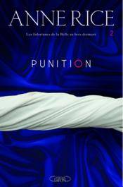 Vente livre :  Les infortunes de la belle au bois dormant t.2 ; punition  - Anne Rice
