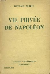 Vie Privee De Napoleon. - Couverture - Format classique