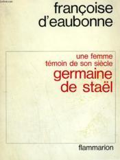 Une Femme Temoin De Son Siecle. Germaine De Stael. - Couverture - Format classique