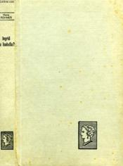 Ingrid Ou Isabella ? Collection : Belle Helene. Club Du Roman Feminin. - Couverture - Format classique
