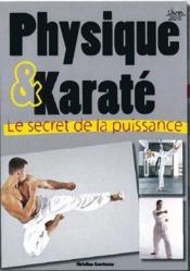 Physique & karaté ; le secret de la puissance - Couverture - Format classique