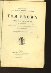 Tom Brown - Scenes De La Vie De College En Angleterre - Couverture - Format classique