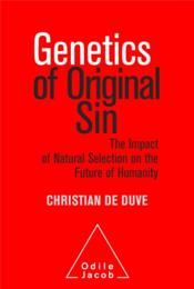 Vente livre :  Genetics of original sin ; the impact of the past on the future of humanity  - Duve Christian - Christian De Duve