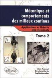 Mecanique Et Comportements Des Milieux Continus Tome 2 Applications Et Theorie Des Invariants - Intérieur - Format classique