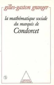 La Mathematique Sociale Du Marquis De Condorcet - Couverture - Format classique
