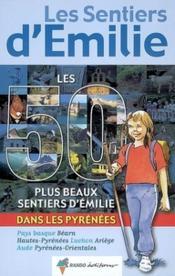Les 50 plus beaux sentiers d'émilie dans les Pyrénées - Couverture - Format classique
