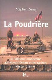 La Poudriere ; La Politique Americaine Au Moyen-Orient Et Les Racines Du Terrorisme - Intérieur - Format classique