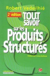 Tout Savoir Sur Les Produits Structures, 2eme Edition - Intérieur - Format classique