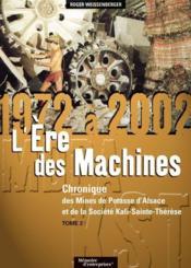 Chronique des mines de potasse d'Alsace et de la société Kali-Sainte-Thérèse t.2 ; 1972-2002 ; l'ère des machines - Couverture - Format classique