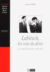 Lubitsch, Les Voix Du Desir : Les Comedies Americaines, 1932-1946 - Couverture - Format classique