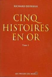 Cinq Histoires En Or T1 - Couverture - Format classique