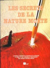 Secrets De La Nature Morte (Les) - Couverture - Format classique