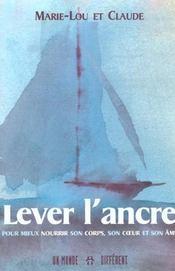 Lever L'ancre: Pour Mieux Nourrir Son Corps, Son Coeur Et Son Âme - Intérieur - Format classique