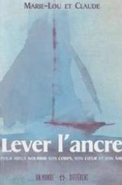 Lever L'ancre: Pour Mieux Nourrir Son Corps, Son Coeur Et Son Âme - Couverture - Format classique