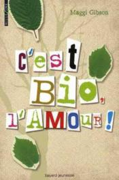 C'est bio, l'amour ! – GIBSON MAGGI – ACHETER OCCASION – 20/01/2011